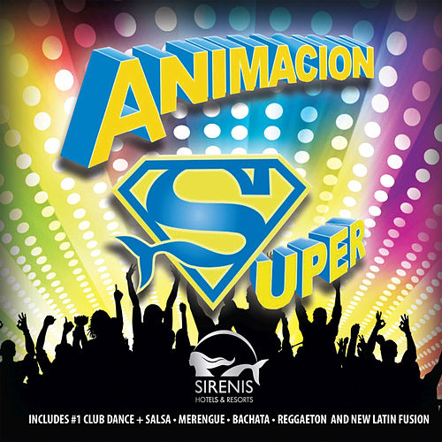 Sirenis Animacion Super! by Various Artists