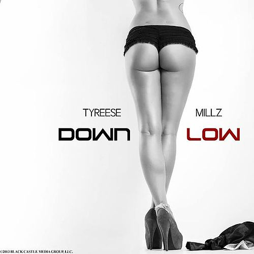 Down Low by Tyreese Millz