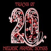20 Tracks of Newest Arabic Songs by Various Artists