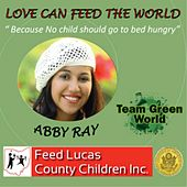 Love Can Feed the World by Abby Ray