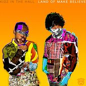 Land of Make Believe by Kidz in the Hall