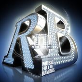 R & B - Music Full of Diamonds by Various Artists