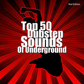Top 50 Dubstep Sounds of Underground - Red Edition by Various Artists