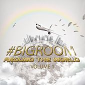 #bigroom Around the World Volume 1 by Various Artists
