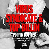 Poppin Bottles by Virus Syndicate