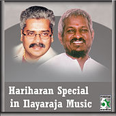 Hariharan Special in Ilayaraja Music by Various Artists