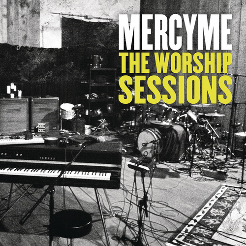 The Worship Sessions by MercyMe