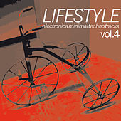 Lifestyle: Electronica Minimal Techno Tracks, Vol. 4 by Various Artists