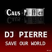 Save Our World by DJ Pierre