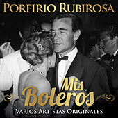 Porfirio Rubirosa: Mis Boleros by Various Artists