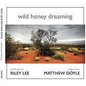 Wild Honey Dreaming by Riley Lee