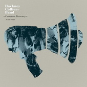 Common Decency by The Hackney Colliery Band