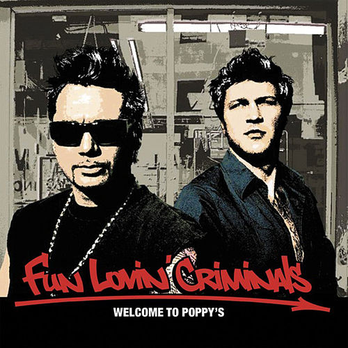Welcome to Poppy's by Fun Lovin' Criminals
