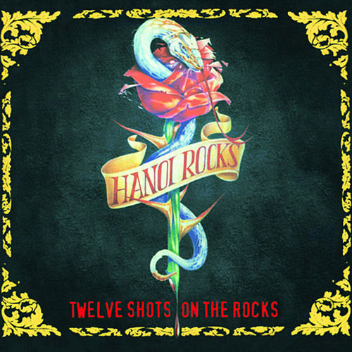 Twelve Shots On the Rocks by Hanoi Rocks