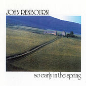 So Early In the Spring by John Renbourn