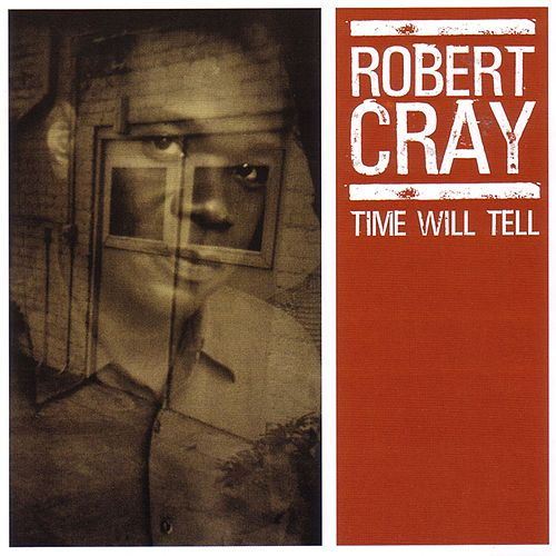 Time Will Tell by Robert Cray