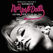 Morrissey Presents The Return Of The New York Dolls (Live From Royal Festival Hall 2004) by New York Dolls