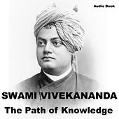 Gyana Yoga: The Path of Knowledge by Swami Vivekananda