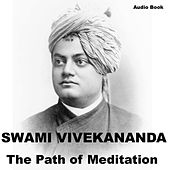 Raja Yoga : The Path of Meditation by Swami Vivekananda