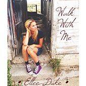 Walk With Me - EP by Ellee Duke