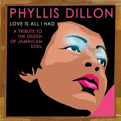 Love Is All I Had : A Tribute to the Queen of Jamaican Soul by Various Artists