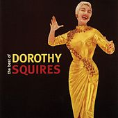 The Best of Dorothy Squires by Dorothy Squires