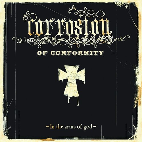 In the Arms of God by Corrosion of Conformity