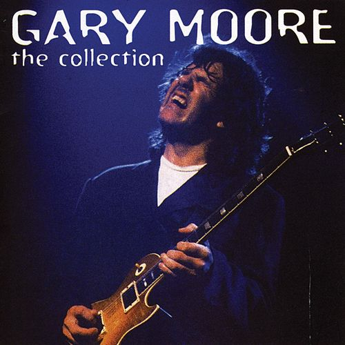 Gary Moore: The Collection by Gary Moore