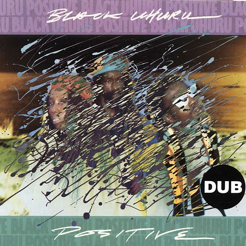 Positive Dub by Black Uhuru