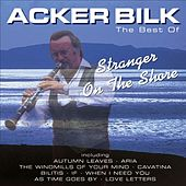 Stranger On the Shore: The Best of Acker Bilk by Acker Bilk