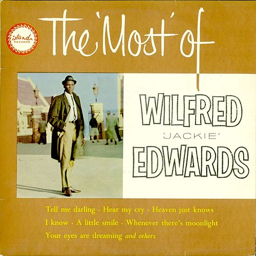 The Most of Wilfred Jackie Edwards by Jackie Edwards