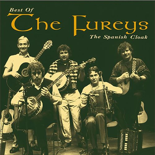 The Spanish Cloak: The Best of the Fureys by Fureys