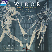 Widor: Organ Symphonies Nos. 3 & 6 by David M. Patrick