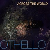 Across the World by Othello