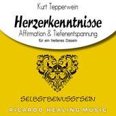Selbstbewusstsein: Herzerkenntnisse (Affirmation & Tiefenentspannung für ein heiteres Dasein) by Kurt Tepperwein