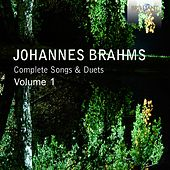 Brahms: Complete Songs & Duets, Vol. 1 by Various Artists
