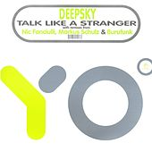 Talk Like a Stranger by Deepsky