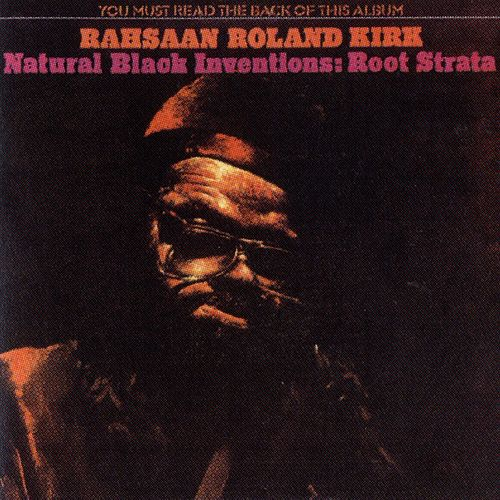 Natural Black Inventions: Root Strata by Rahsaan Roland Kirk