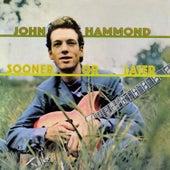 Sooner Or Later by John Hammond, Jr.