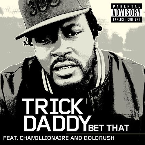 Bet That by Trick Daddy