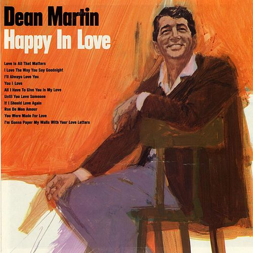 Happy In Love by Dean Martin