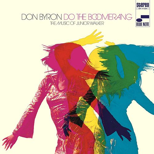 Do the Boomerang: The Music of Junior Walker von Don Byron
