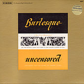 Burlesque Uncensored by Various Artists