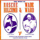 Music Of Roscoe Holcomb And Wade Ward by Various Artists