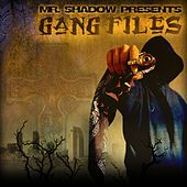 Gang Files by Mr. Shadow