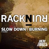 Slow Down / Burning (Illaman) by RacknRuin