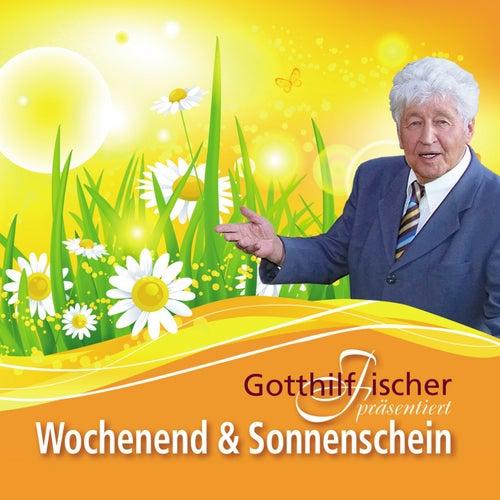 Wochenend' und Sonnenschein by Gotthilf Fischer