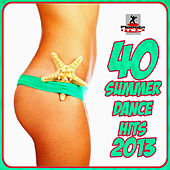 40 Summer Dance Hits 2013 by Various Artists