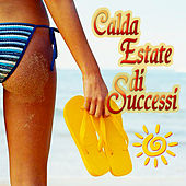 Calda estate di successi by Various Artists