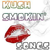 Kush Smokin' Songs by Various Artists
